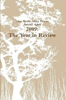 2009 The Year in Review from One World, Many Peaces with Antony Adolf